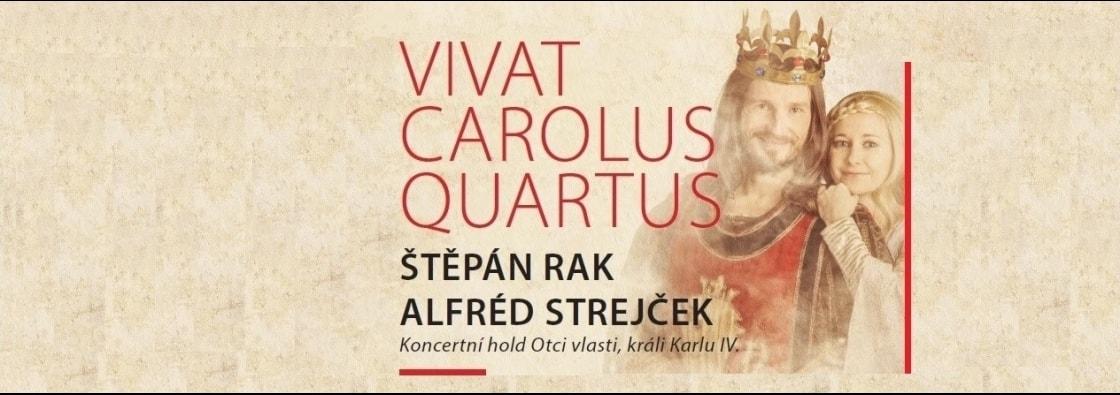 Koncertní hold Otci vlasti, králi Karlu IV. - VIVAT CAROLUS QUARTUS
